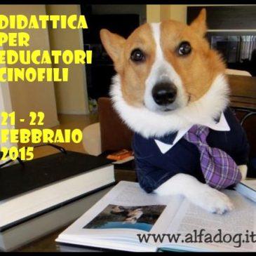 Didattica per Educatori Cinofili – 21,22 Febbraio 2015